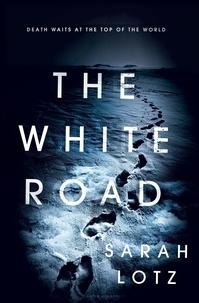 Sarah Lotz - The White Road.