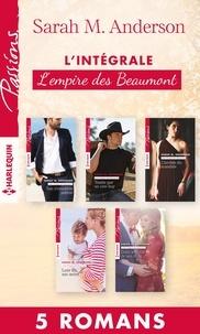 """Sarah M. Anderson - Intégrale """"L'empire des Beaumont""""."""