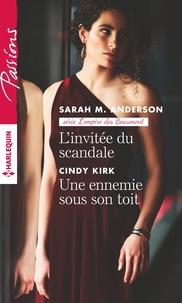 Sarah M. Anderson et Cindy Kirk - L'invitée du scandale - Une ennemie sous son toit.