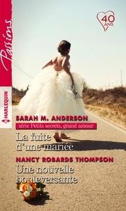 Sarah M. Anderson et Nancy Robards Thompson - La fuite d'une mariée - Une nouvelle bouleversante.