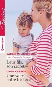 Sarah M. Anderson et Caro Carson - Leur fils, son secret - Une valse entre tes bras.