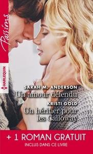 Sarah M. Anderson et Kristi Gold - Un amour défendu - Un héritier pour les Calloway - Troublante alliance.