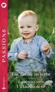 Format ebook txt téléchargement gratuit Une famille en herbe ; L'étau du désir in French par Sarah-M Anderson, Karen Rose Smith