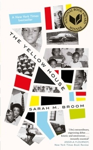 Sarah M. Broom - The Yellow House - WINNER OF THE NATIONAL BOOK AWARD FOR NONFICTION.