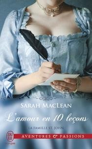 Sarah MacLean - La famille St. John Tome 2 : L'amour en 10 leçons.