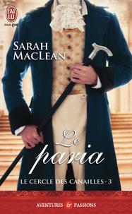 Sarah MacLean - Le cercle des canailles Tome 3 : Le paria.