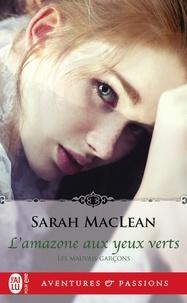 Sarah MacLean - Les mauvais garçons Tome 2 : L'amazone aux yeux verts.