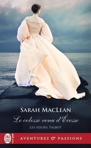 Sarah MacLean - Les soeurs Talbot Tome 2 : Le colosse venu d'Ecosse.