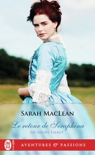 Sarah MacLean - Les soeurs Talbot Tome 3 : Le retour de Seraphina.