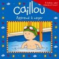 Sarah-Margaret Johanson - Caillou apprend à nager.