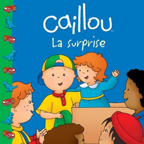 Sarah Margaret Johanson et Eric Sévigny - Caillou la surprise.