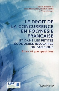Sarah-Marie Cabon et Christian Montet - Le droit de la concurrence en Polynésie française et dans les petites économies insulaires du Pacifique - Bilan et perspectives.
