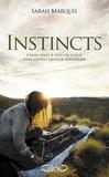 Sarah Marquis - Instincts - 3 mois seule à pied, en survie dans l'ouest sauvage australien.