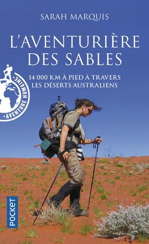 Sarah Marquis - L'aventurière des sables - 14 000 km à pied à travers les déserts australiens.