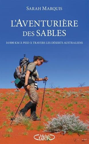 L'aventurière des sables. 14 000 kilomètres à pied à travers les déserts australiens