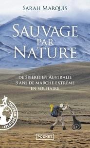 Télécharger des livres audio pour allumer le feu Sauvage par nature  - De Sibérie en Australie, 3 ans de marche extrême en solitaire