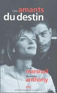 Sarah Marshall et Alexandre Anthony - Les amants du destin.
