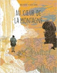 Sarah Masson et Michel Squarci - Au coeur de la montagne.