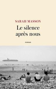 Ebooks téléchargements Le silence après nous par Sarah Masson