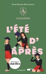Sarah-Maude Beauchesne - L'académie  : L'Académie 2 - L'été d'après.