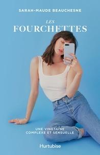Sarah-Maude Beauchesne et Caroline Dault - Les Fourchettes - Une vingtaine complexe et sensuelle.