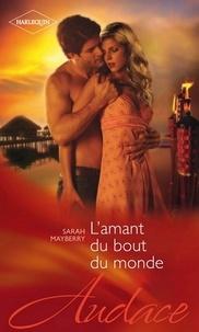 Sarah Mayberry - L'amant du bout du monde.