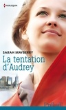 Sarah Mayberry - La tentation d'Audrey.