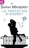 Sarah Mayberry - La tentation d'Audrey.