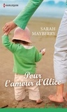 Sarah Mayberry - Pour l'amour d'Alice.