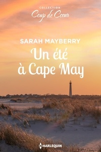 Sarah Mayberry - Un été à Cape May.
