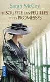 Sarah McCoy - Le souffle des feuilles et des promesses.