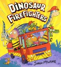 Sarah McIntyre - Dinosaur FireFighters.