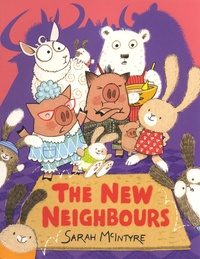 Sarah McIntyre - The New Neighbours.