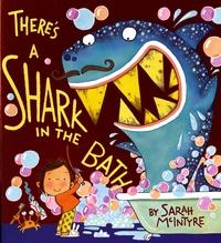 Sarah McIntyre - There's a Shark in the Bath.