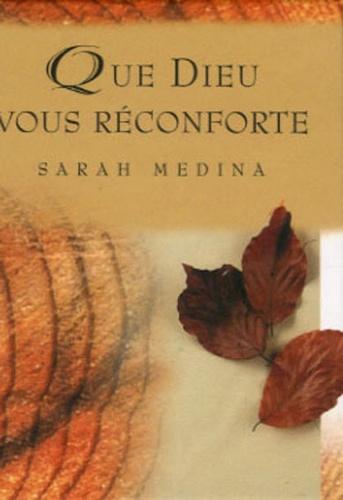 Sarah Medina - Que Dieu vous réconforte.