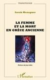 Sarah Mezaguer - La femme et la mort en Grèce ancienne.