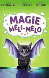 Sarah Mlynowski et Lauren Myracle - Magie méli-mélo Tome 1 : .