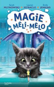 Sarah Mlynowski et Lauren Myracle - Magie méli-mélo Tome 2 : .