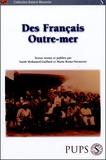 Sarah Mohamed-Gaillard et Maria Romo-Navarrette - Des Français Outre-mer - Une approche prosopographique au sercice de l'histoire contemporaine.