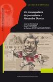 Sarah Mombert et Corinne Saminadayar-Perrin - Un mousquetaire du journalisme : Alexandre Dumas.