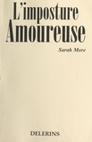 Sarah More - L'imposture amoureuse.