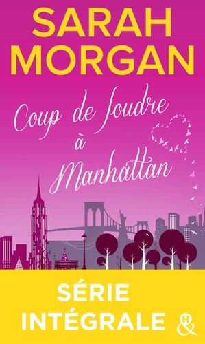 Sarah Morgan - Coup de foudre à Manhattan - Série intégrale.