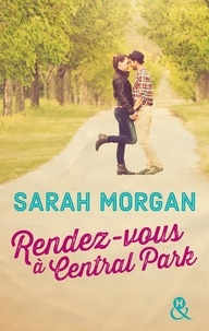 Sarah Morgan - Coup de foudre à Manhattan Tome 2 : Rendez-vous à Central Park.