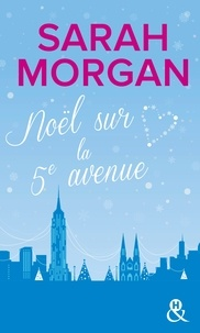Sarah Morgan - Coup de foudre à Manhattan Tome 3 : Noël sur la 5e avenue.