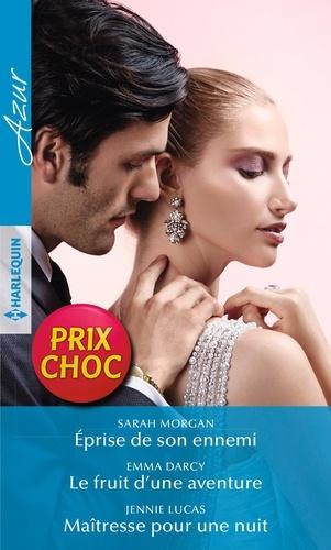 Sarah Morgan et Emma Darcy - Eprise de son ennemi - Le fruit d'une aventure - Maîtresse pour une nuit.
