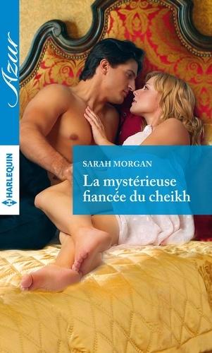 La mystérieuse fiancée du cheikh