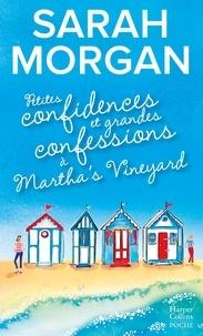 Sarah Morgan - Petites confidences et grandes confessions à Martha's Vineyard.