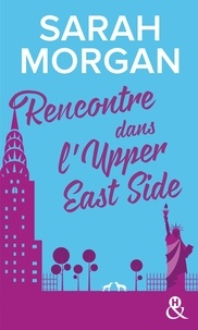 Sarah Morgan - Rencontre dans l'Upper East Side.
