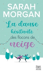 Sarah Morgan - Snow Crystal Tome 1 : La danse hésitante des flocons de neige.