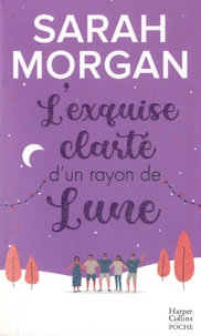 Sarah Morgan - Snow Crystal Tome 2 : L'exquise clarté d'un rayon de lune.